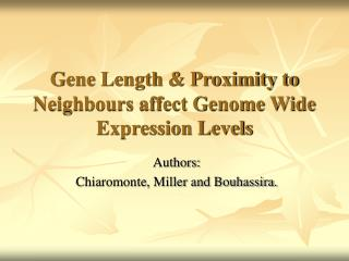Gene Length & Proximity to Neighbours affect Genome Wide Expression Levels
