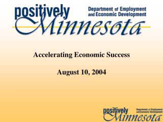 Accelerating Economic Success August 10, 2004