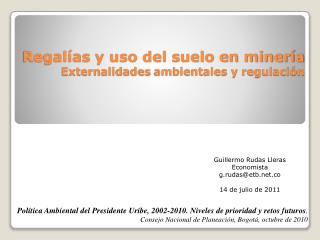 Regalías  y uso del suelo en minería E xternalidades  ambientales y  regulación