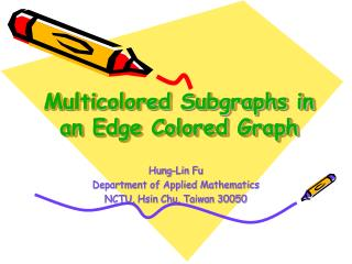 Multicolored Subgraphs in an Edge Colored Graph