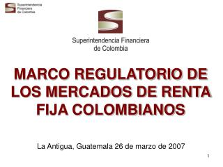 MARCO REGULATORIO DE LOS MERCADOS DE RENTA FIJA COLOMBIANOS