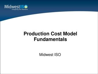 Production Cost Model Fundamentals