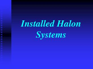 Installed Halon Systems