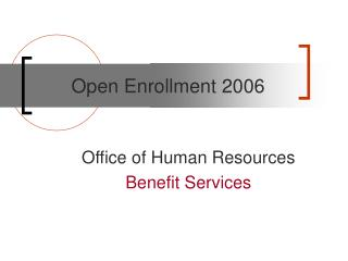 Open Enrollment 2006