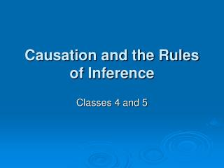 Causation and the Rules of Inference