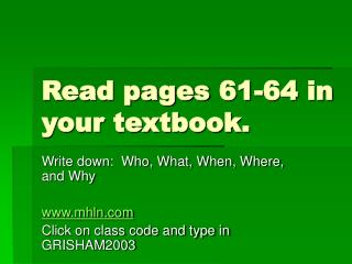 Read pages 61-64 in your textbook.