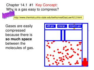 Chapter 14.1  #1   Key Concept :   Why is a gas easy to compress?