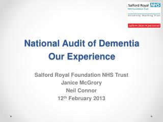 National Audit of Dementia Our Experience