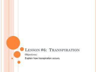 Lesson #6:  Transpiration