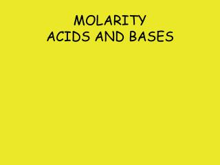MOLARITY ACIDS AND BASES