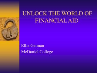 UNLOCK THE WORLD OF            FINANCIAL AID