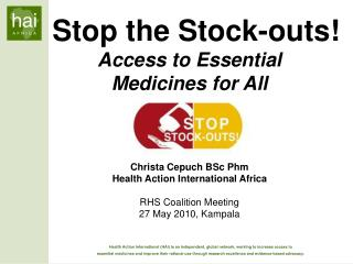 Stop the Stock-outs!   Access to Essential Medicines for All Christa Cepuch BSc Phm