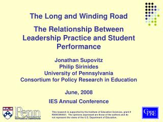 The Long and Winding Road The Relationship Between Leadership Practice and Student Performance   Jonathan Supovitz Phili