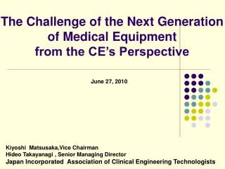 The Challenge of the Next Generation of Medical Equipment  from the CE's Perspective