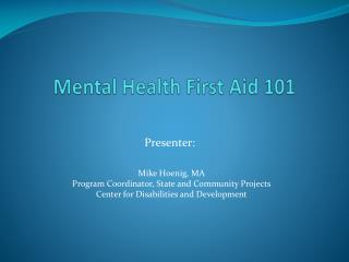 Mental Health First Aid 101