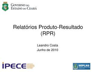 Relat rios Produto-Resultado RPR