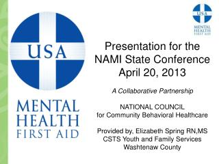 Presentation for the NAMI State Conference April 20, 2013 A Collaborative Partnership