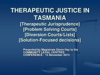 Presented by Magistrate Glenn Hay to the COMMUNITY LEGAL CENTRES CONFERENCE - 15 November 2013