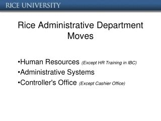 Rice Administrative Department Moves