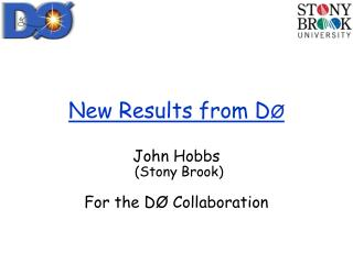 New Results from D �