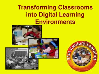 Transforming Classrooms into Digital Learning Environments