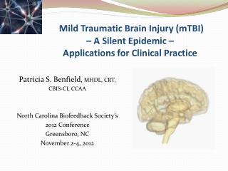 Patricia S. Benfield ,  MHDL, CRT,  CBIS-CI, CCAA North Carolina Biofeedback Society's