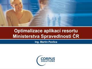 Optimalizace aplikací resortu  Ministerstva Spravedlnosti ČR