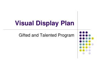 Visual Display Plan