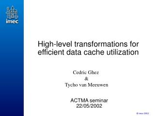High-level transformations for efficient data cache utilization