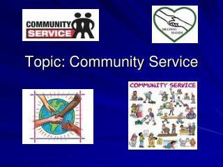 Topic: Community Service