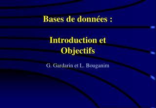 Bases de donn es :  Introduction et  Objectifs