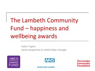 The Lambeth Community Fund � happiness and wellbeing awards
