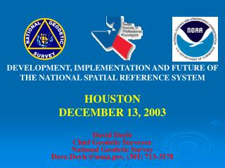 DEVELOPMENT, IMPLEMENTATION AND FUTURE OF THE NATIONAL SPATIAL REFERENCE SYSTEM HOUSTON
