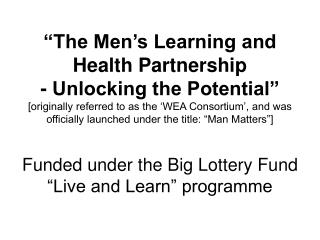 "Funded under the Big Lottery Fund ""Live and Learn"" programme"