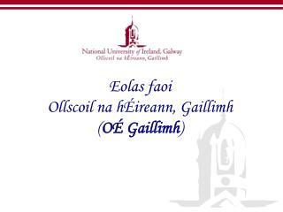 Eolas faoi  Ollscoil na hÉireann, Gaillimh  ( OÉ Gaillimh )