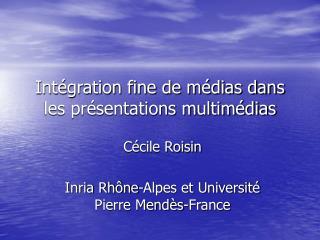 Intégration fine de médias dans les présentations multimédias