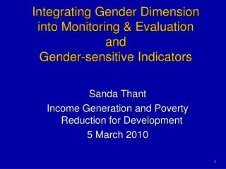 Integrating Gender Dimension into Monitoring & Evaluation and  Gender-sensitive Indicators