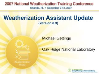 Weatherization Assistant Update (Version 8.3)