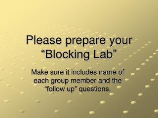 """Please prepare your """"Blocking Lab"""""""