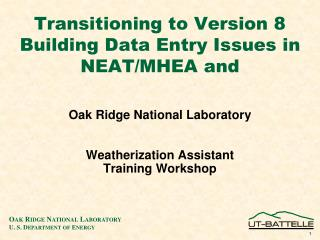 Transitioning to Version 8 Building Data Entry Issues in NEAT/MHEA and