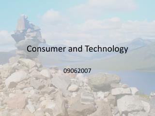 Consumer and Technology