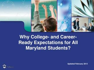 Why College- and Career-Ready Expectations for  All  Maryland Students ?