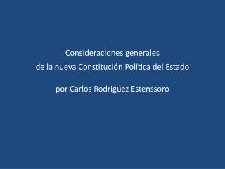 Consideraciones generales de la nueva Constituci n Pol tica del Estado   por Carlos Rodriguez Estenssoro