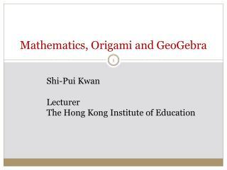Mathematics, Origami and GeoGebra