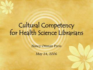 Cultural Competency  for Health Science Librarians