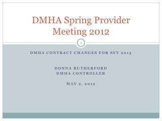 DMHA Spring Provider Meeting 2012