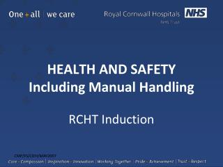 HEALTH AND SAFETY Including Manual Handling