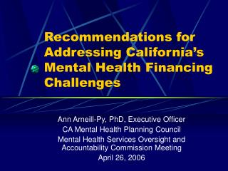 Recommendations for Addressing California�s Mental Health Financing Challenges