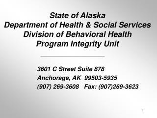 3601 C Street Suite 878 Anchorage, AK  99503-5935 (907) 269-3608   Fax: (907)269-3623