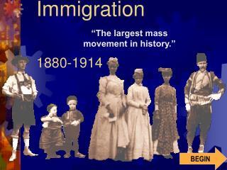 Immigration 1880-1914